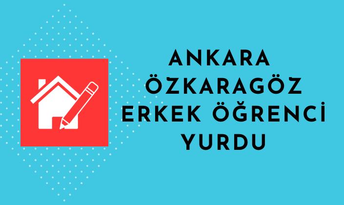Ankara Özkaragöz Erkek Öğrenci Yurdu